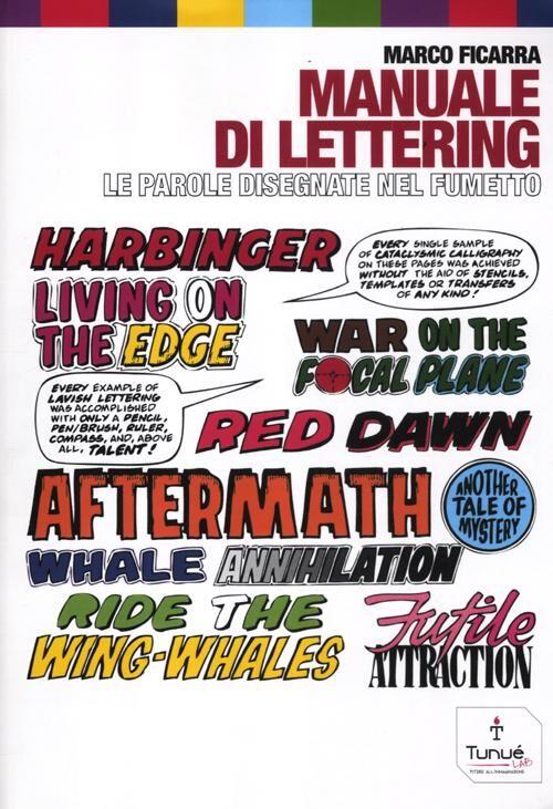 Manuale di lettering. Le parole disegnate nel fumetto