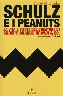 Filmarelalterita.it Schulz e i Peanuts. La vita e l'arte del creatore di Snoopy, Charlie Brown & Co. Image