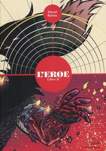 L' eroe. Vol. 2
