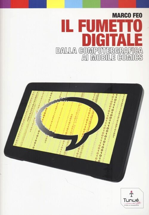 Il fumetto digitale. Dalla computergrafica ai mobile comics