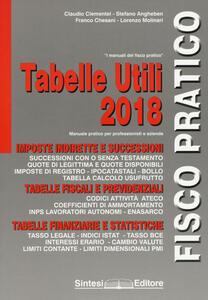 Libro Tabelle utili 2018. Fisco pratico tabelle utili 2018 Claudio Clementel Stefano Angheben Franco Chesani