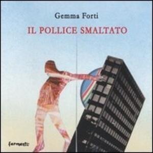 Il pollice smaltato - Gemma Forti - ebook