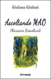 Ascoltando Mao. Marianne Brøndlund