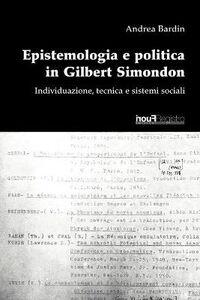 Epistemologia e politica in Gilbert Simondon. Individuazione, tecnica e sistemi sociali