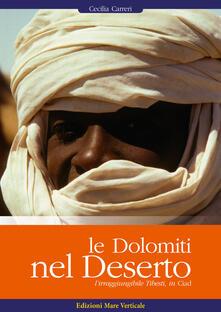 Le Dolomiti nel deserto. L'irragiungibile Tibesti, in Ciad - Cecilia Carreri - copertina
