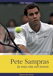 Fondazionesergioperlamusica.it Pete Sampras. La mia vita nel tennis Image