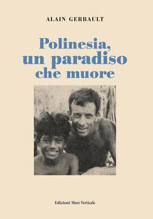 Polinesia, un paradiso che muore - Alain Gerbault - copertina
