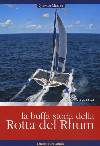 La buffa storia della Rotta del Rhum - Gurvan Musset,Christophe Julliand - copertina