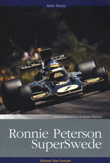 Ronnie Peterson. SuperSwede - Alain Henry,Ronnie Peterson - copertina