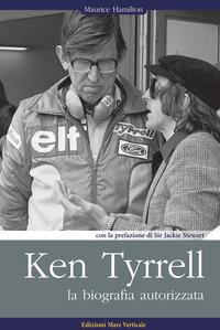 Ken Tyrrell. La biografia autorizzata - Hamilton Maurice - wuz.it