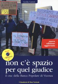 Non c'è spazio per quel giudice. Il crac della Banca Popolare di Vicenza - Carreri Cecilia - wuz.it