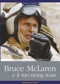 Bruce McLaren e il suo racing team - Young Eoin S. - wuz.it
