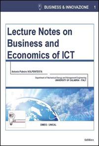 Lecture notes on business and economics of ICT - Volpentesta Antonio P. - wuz.it