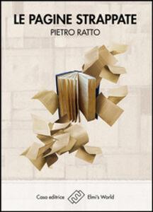 Libro Le pagine strappate Pietro Ratto