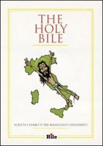 Libro The Holy Bile. Scritti e fumetti per masochisti dissidenti