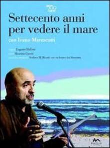 Premioquesti.it 700 anni per vedere il mare. Con DVD Image