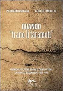 Quando «trano il taramoti». Fenomenologia, teorie e paure di fronte al sisma. La sequenza bolognese del 1504-1505