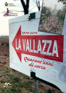 Writersfactory.it La Vallazza 1979-2018. Quarant'anni di corsa. Ediz. illustrata Image