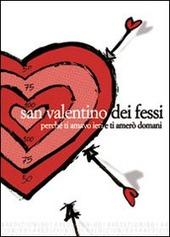 San Valentino dei fessi. Perché ti amavo ieri e ti amerò domani!