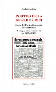 In attesa della grande crisi. Storia del Partito Comunista Internazionale «il programma comunista» (dal 1952 al 1982)