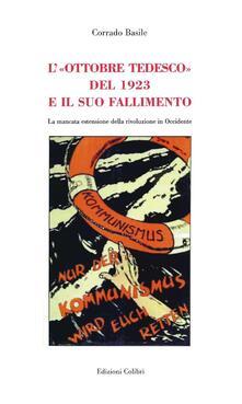 Filippodegasperi.it L' «Ottobre tedesco» del 1923 e il suo fallimento. La mancata estensione della rivoluzione in Occidente Image