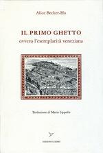 Il primo ghetto ovvero l'esemplarità veneziana