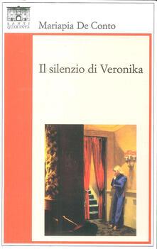 Il silenzio di Veronika - Mariapia De Conto - copertina