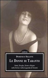 Le donne di Taranto. Sante, streghe, sirene e regine nella storia e nella leggenda di Taranto