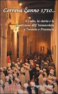 Correva l'anno 1710... Il culto, la storia e la tradzione dell'Immacolata a Taranto e nella provincia dello Jonio