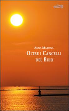 Oltre i cancelli del buio - Anna Martina - copertina