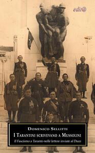 I tarantini scrivevano a Mussolini. Il fascismo a Taranto nelle lettere inviate al Duce
