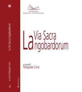 La via sacra Langobardorum
