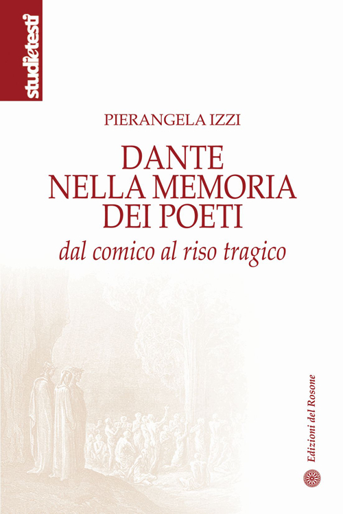 Dante nella memoria dei poeti. Dal comico al riso tragico
