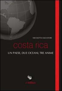 Costa Rica. Un paese, due oceani, tre anime