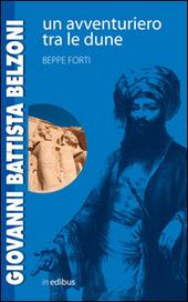 Giovanni Battista Belzoni. Un avventuriero tra le dune