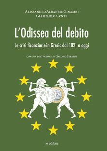 L' odissea del debito. Le crisi finanziarie in Grecia dal 1821 a oggi