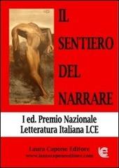 Il sentiero del narrare. Premio nazionale letteratura italiana LCE