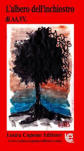 L' albero dell'inchiostro. III edizione premio letterario nazionale letteratura italiana contemporanea. Sez. narrativa