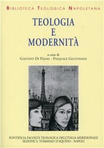 Teologia e modernità. Percorsi tra ragione e fede
