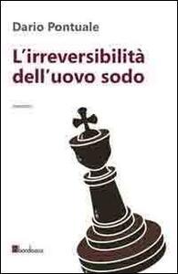 L' irreversibilità dell'uovo sodo - Dario Pontuale - copertina