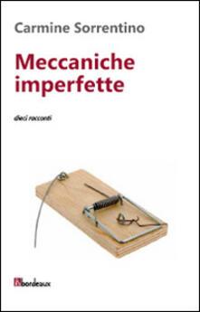 Meccaniche imperfette. Dieci racconti - Carmine Sorrentino - copertina