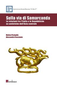 Ebook Sulla via di Samarcanda Frusciante, Alessandra , Pizzigallo, Matteo