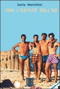 Era l'estate dell'88