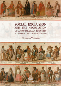 Social exclusion and the negotiation of Afro-Mexican identity in the Costa Chica of Oaxaca, Mexico - Volpato Tristano - wuz.it