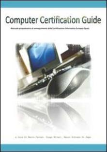 Computer certification guide. Manuale propedeutico al conseguimento della certificazione informatica Eipass. Con CD-ROM.pdf