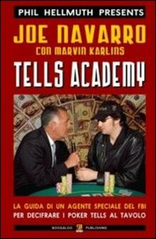 Librisulladiversita.it Tells academy. La guida di un agente del FBI per decifrare i poker tells al tavolo Image