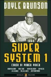 Super system. Corso di power poker. Vol. 1