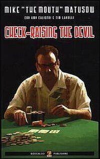 Check-raising the devil. Ediz. italiana