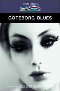Göteborg Blues. Ediz. italiana