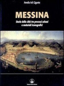 Messina. Storia della città tra processi urbani e materiali iconografici